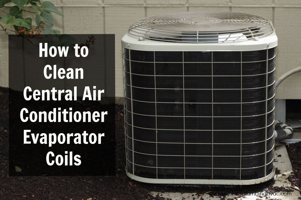 How To Clean Central Air Conditioner Evaporator Coils Johns
